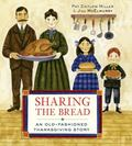 Sharing the Bread : An Old-Fashioned Thanksgiving Story