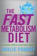 Fast Metabolism Diet : Lose 20 Pounds in 4 Weeks and Keep It off Forever by Unleashing Your ...