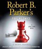 Robert B. Parker's Fool Me Twice: A Jesse Stone Novel Robert B. Parker's Fool Me Twice