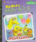 Big Bird's Baby Book Featuring Jim Henson's Sesame Street Muppets