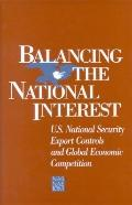 Balancing the National Interest: U. S. National Security Export Controls and Global Economic...