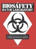 Biosafety in the Laboratory Prudent Practices for Handling and Disposal of Infectious Materials