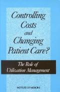 Controlling Costs and Changing Patient Care? The Role of Utilization Management