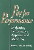 Pay for Performance Evaluating Performance Appraisal and Merit Pay