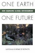 One Earth, One Future Our Changing Global Environment
