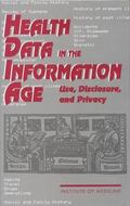 Health Data in the Information Age Use, Disclosure, and Privacy
