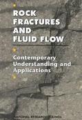 Rock Fractures and Fluid Flow Contemporary Understanding and Applications