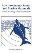 Low-Frequency Sound and Marine Mammals: Current Knowledge and Research Needs