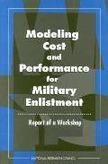 Modeling Cost and Performance for Military Enlistment Report of a Workshop