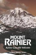 Mount Rainier Active Cascade Volcano-Research Strategies for Mitigating Risk from a High Sno...