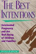 Best Intentions: Unintended Pregnancy and the Well-Being of Children and Families - Sarah S....