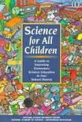 Science for All Children A Guide to Improving Elementary Science Education in Your School Di...