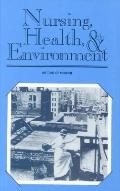 Nursing, Health, & the Environment Strengthening the Relationship to Improve the Public's He...