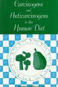Carcinogens and Anticarcinogens in the Human Diet A Comparison of Naturally Occurring and Sy...