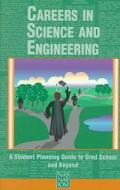 Careers in Science and Engineering A Student Planning Guide to Grad School and Beyond