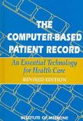 Computer-Based Patient Record An Essential Technology for Health Care