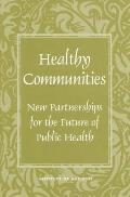 Healthy Communities New Partnerships for the Future of Public Health