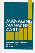 Managing Managed Care: Quality Improvements in Behavioral Health