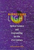 Harnessing Light Optical Science and Engineering for the 21st Century