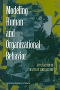 Modeling Human and Organizational Behavior Application to Military Simulations