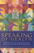 Speaking of Health Assessing Health Communication Strategies for Diverse Populations