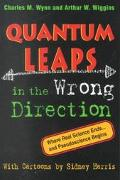 Quantum Leaps in the Wrong Direction Where Real Science Ends...and Pseudoscience Begins