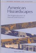 American Hazardscapes The Regionalization of Hazards and Disasters