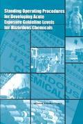 Standard Operating Procedures for Developing Acute Exposure Guideline Levels for Hazardous C...