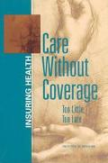 Care Without Coverage Too Little, Too Late