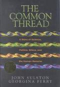Common Thread A Story of Science, Politics, Ethics, and the Human Genome