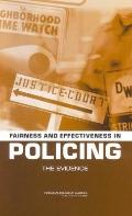 Fairness and Effectiveness In Policing The Evidence