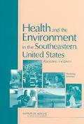 Health and the Environment in the Southeastern United States Rebuilding Unity Workshop Summary