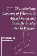 Characterizing Exposure of Veterans to Agent Orange and Other Herbicides Used in Vietnam Int...