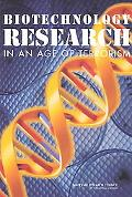 Biotechnology Research in an Age of Terrorism Confronting the