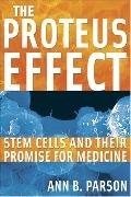 Proteus Effect Stem Cells And Their Promise For Medicine