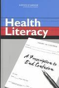 Health Literacy A Prescription to End Confusion