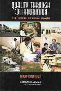 Quality Through Collaboration The Future Of Rural Health