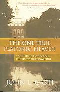 One, True Platonic Heaven A Scientific Fiction of the Limits of Knowledge