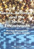 Genes, Behavior, and the Social Environment Moving Beyond the Nature/Nurture Debate