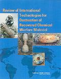 Review of International Technologies for Destruction of Recovered Chemical Warfare Materials