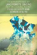 Contributions of Land Remote Sensing for Decisions About Food Security and Uman Health Works...