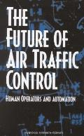 The Future of Air Traffic Control: Human Operators and Automation