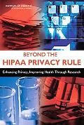 Beyond the Hipaa Privacy Rule: Enhancing Privacy, Improving Healt