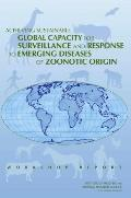 Achieving Sustainable Global Capacity for Surveillance and Response to Emerging Diseases of ...