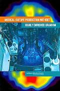 Medical Isotope Production Without Highly Enriched Uranium