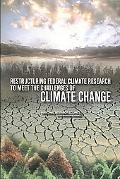 Restructuring Federal Climate Research to Meet the Challenges of Climate Change