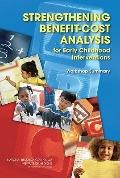 Benefit-Cost Analysis for Early Childhood Interventions: Workshop Summary