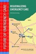 Regionalizing Emergency Care : Workshop Summary