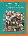 Successful K-12 STEM Education : Identifying Effective Approaches in Science, Technology, En...