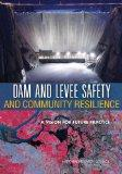 Dam and Levee Safety and Community Resilience: A Vision for Future Practice